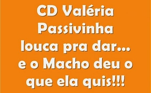 Cd Val&eacute_ria DF - Passivinha louca pra dar